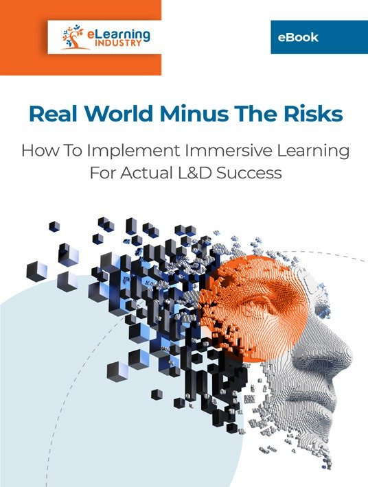 Real World Minus The Risks: How To Implement Immersive Learning For Actual L&D Success