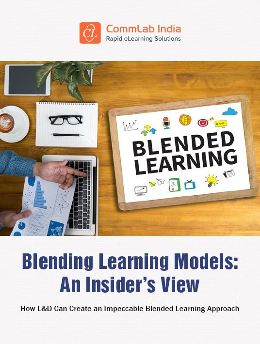 An Insider's View On Blending Learning Models: How L&D Can Create An Impeccable Blended Learning Approach