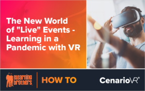 The New World of Live Events: Learning in a Pandemic with VR