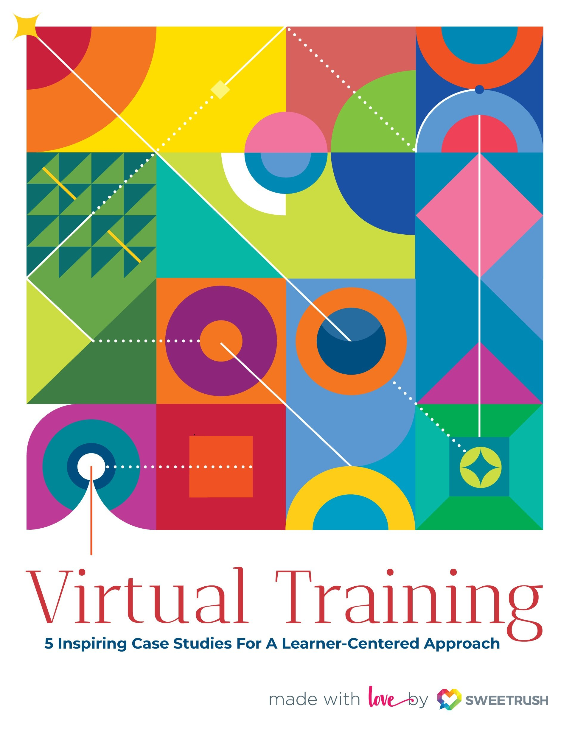 eBook Release: Virtual Training—SweetRush Style: 5 Inspiring Case Studies For A Learner-Centered Approach