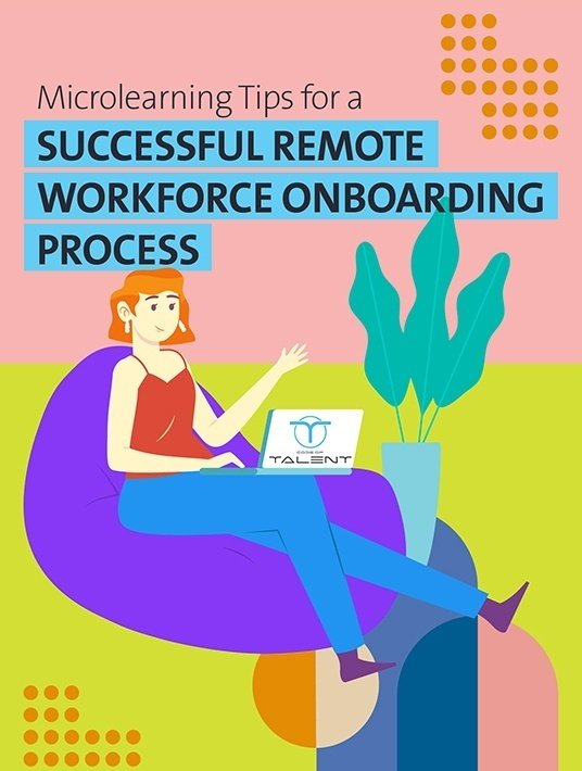 Microlearning Tips For A Successful Remote Workforce Onboarding Process