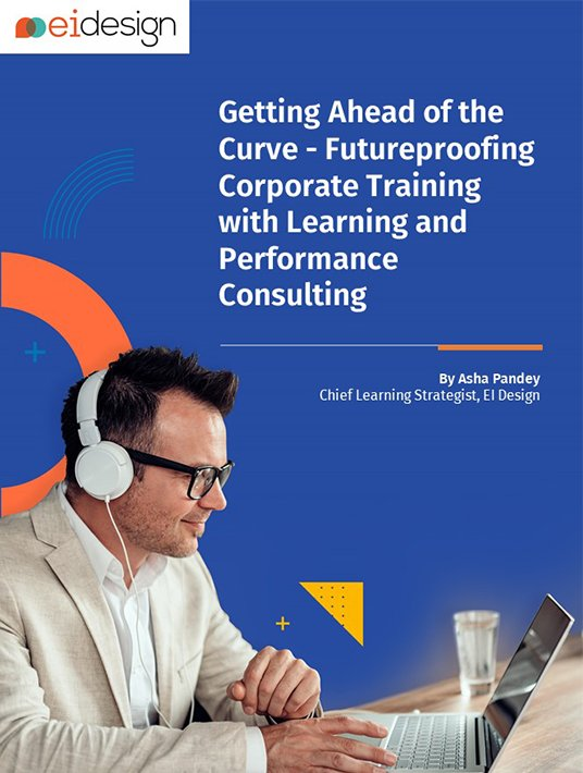 Getting Ahead Of The Curve: Futureproofing Corporate Training With Learning And Performance Consulting