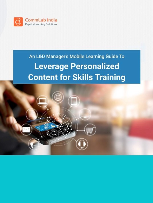 An L&D Manager's Mobile Learning Guide To Leverage Personalized Content For Skills Training