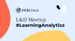 L&D Meetup #LearningAnalytics