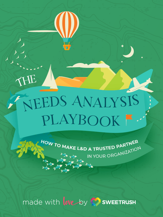 The Needs Analysis Playbook: How To Make L&D A Trusted Partner In Your Organization