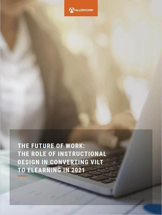 eBook Release: The Future of Work: The Role of Instructional Design In Converting VILT To eLearning In 2021