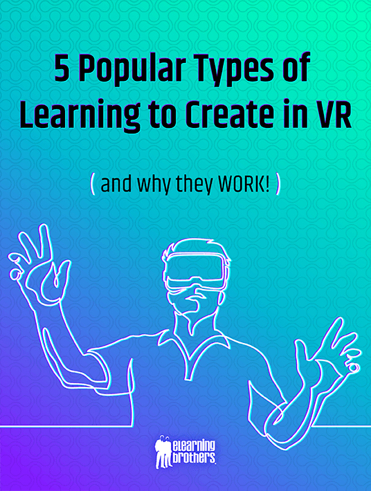 5 Popular Types Of Learning To Build In VR - And Why They Work!