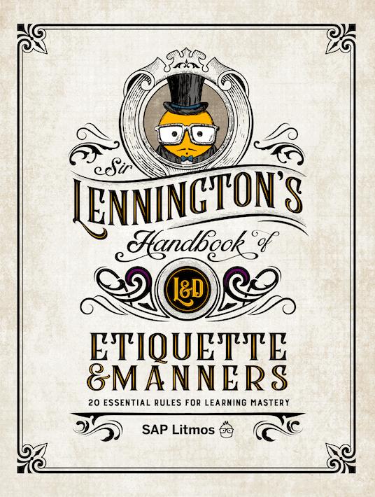 Sir Lennington's Handbook Of L&D Etiquette & Manners