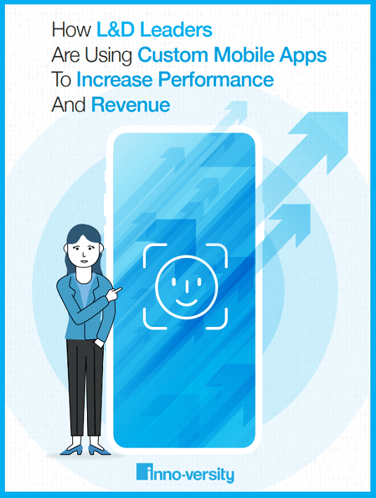 How L&D Leaders Are Using Custom Mobile Apps To Increase Performance And Revenue
