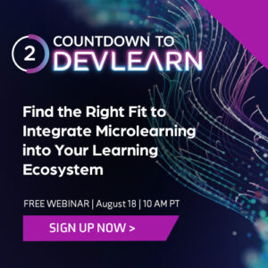 Countdown To DevLearn: Integrate Microlearning Into Your Learning Ecosystem