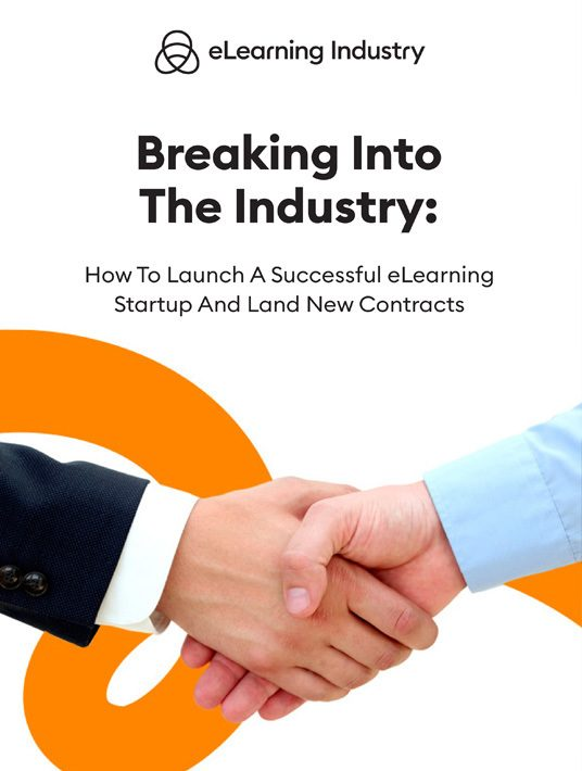 Breaking Into The Industry: How To Launch A Successful eLearning Startup And Land New Contracts